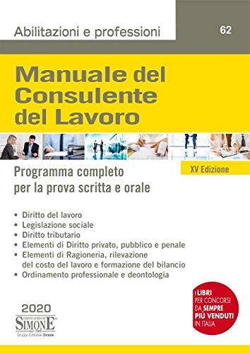 Manuale del consulente del lavoro. Programma completo per la prova scritta e orale. Con Contenuto digitale per accesso on line