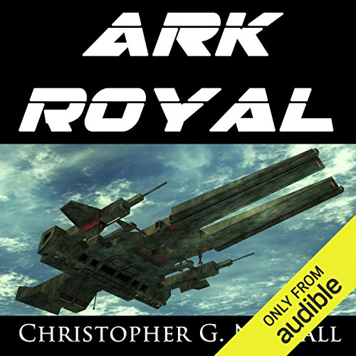 Ark Royal                   By:                                                                                                                                 Christopher G. Nuttall                               Narrated by:                                                                                                                                 Ralph Lister                      Length: 13 hrs and 55 mins     4,450 ratings     Overall 4.0