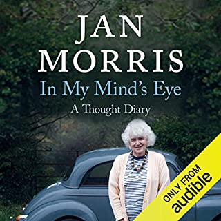 In My Mind's Eye     A Thought Diary              By:                                                                                                                                 Jan Morris                               Narrated by:                                                                                                                                 Phyllida Nash                      Length: 6 hrs and 31 mins     4 ratings     Overall 4.8