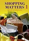Shopping Matters - First Edition: Shopping Matters, Bd.1, Schülerbuch