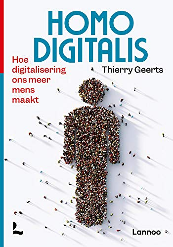 Homo Digitalis: Hoe digitalisering ons meer mens maakt (Dutch Edition)