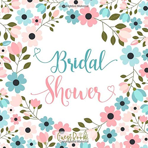 Bridal Shower Guest Book: Cute Pink and Green Floral Sign In Notebook with Wedding Gift Log - Space for Visitors to Write Wishes and Advice - Elegant Keepsake Journal