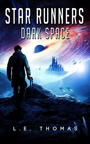 Book: Star Runners - Dark Space (#5) by L. E. Thomas