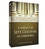 A Igreja e as Sete Colunas da Sabedoria