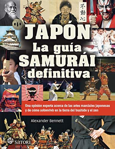 Japón, la guía samurai definitiva (ARTES MARCIALES)