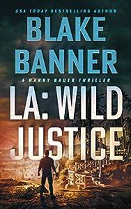 LA: Wild Justice (Harry Bauer Book 7) (English Edition)