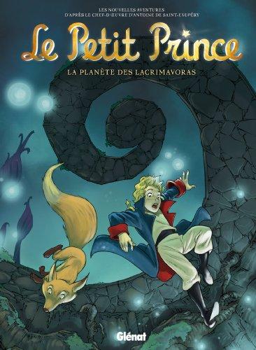 Le Petit Prince - Tome 13 : La Planète des Lacrimavoras