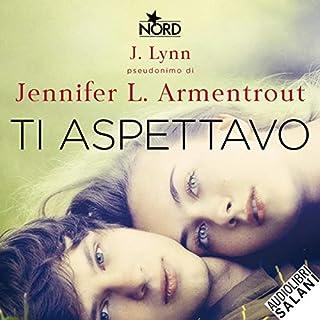 Ti aspettavo                   Di:                                                                                                                                 J. Lynn                               Letto da:                                                                                                                                 Elisa Giorgio                      Durata:  10 ore e 25 min     68 recensioni     Totali 4,3