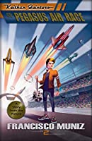 Keithan Quintero and the Pegasus Air Race: (A Story from the Future) Book 2