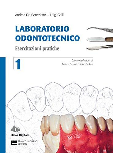 Laboratorio odontotecnico. Per le Scuole superiori. Con Contenuto digitale (fornito elettronicamente): 1