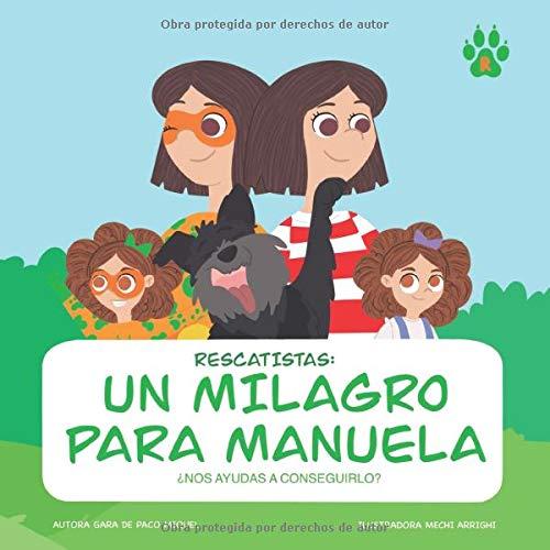 Rescatistas: Un Milagro para Manuela: ¿nos ayudas a conseguirlo?