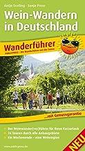 Wein-Wandern in Deutschland: Wanderführer mit GPS-Tracks zu