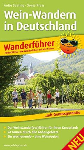Wein-Wandern in Deutschland: Wanderführer mit GPS-Tracks zum Download, Geschichten vom Wegesrand, Einkehrtipps, Insidertipps der Autorinnen, Wein- und ... durch alle Anbaugebiete (Wanderführer: WF)