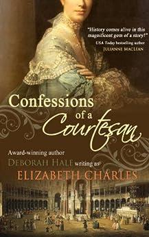 Confessions of a Courtesan by [Elizabeth Charles, Deborah Hale]