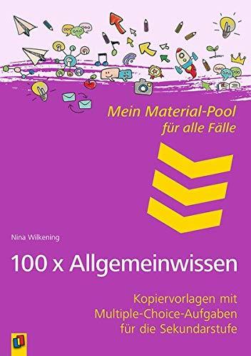 Mein Material-Pool für alle Fälle - 100 x Allgemeinwissen: Kopiervorlagen mit Multiple-Choice-Aufgaben für die Sekundarstufe
