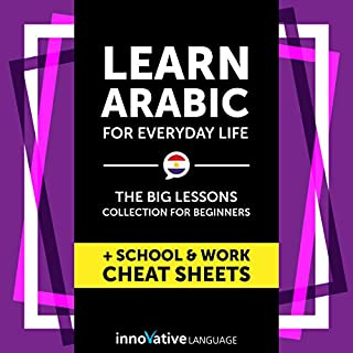 Learn Arabic for Everyday Life     The Big Lessons Collection for Beginners Audiobook              By:                                                                                                                                 Innovative Language Learning LLC                               Narrated by:                                                                                                                                 ArabicPod101.com                      Length: 5 hrs and 34 mins     1 rating     Overall 2.0