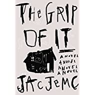 The Grip of It: A Novel
