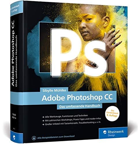 Adobe Photoshop: Das umfassende Handbuch, Neuauflage 2020