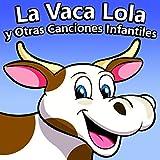 La Vaca Lola Y Otras Canciones Infantiles