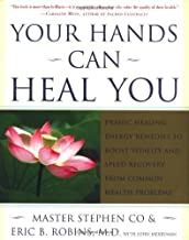 By Master Stephen Co Your Hands Can Heal You: Pranic Healing Energy Remedies to Boost Vitality and Speed Recovery from Co