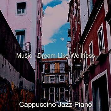 Music - Dream-Like Wellness