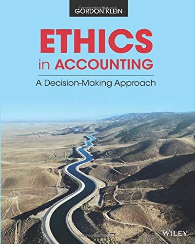 Compare Textbook Prices for Ethics in Accounting: A Decision-Making Approach 1 Edition ISBN 9781118928332 by Klein, Gordon