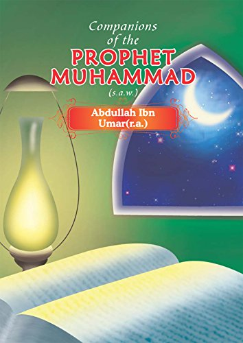 Abdullah Ibn Umar(r.a.) (Companions of the Prophet Muhammad Book 27)