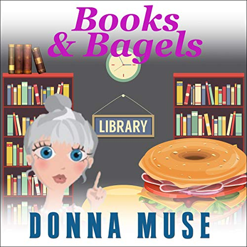 Books and Bagels Audiobook By Donna Muse cover art