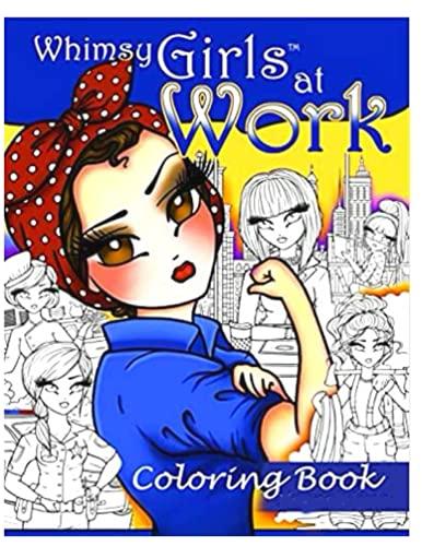 Whimsy Girls at Work Coloring Book: for Kids and Adults with Fun, Easy, and Relaxing High-quality images