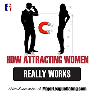 How Attracting Women Really Works cover art