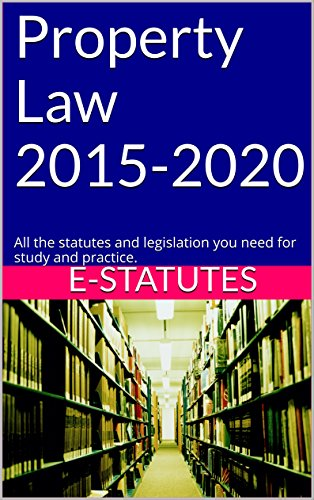 Property Law 2015-2020: All the statutes and legislation you need for study and practice. (e-statutes)