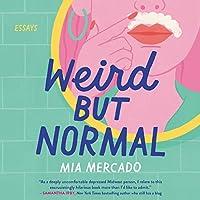 Weird but Normal: Essays