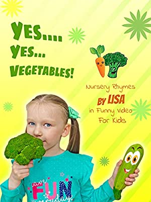 Yes Yes Vegetables Nursery Rhymes by Lisa in Funny Video For Kids