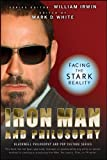 Image of Iron Man and Philosophy: Facing the Stark Reality