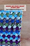 Borders and Edging Crochet Tutorial Book: Border and Edging Designs For Beginners To Try (English Edition)