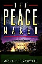 The Peace Maker by Michele Chynoweth (2012-10-26)