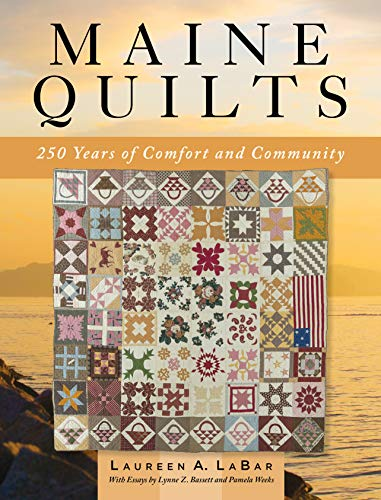 Compare Textbook Prices for Maine Quilts: 250 Years of Comfort and Community  ISBN 9781608937301 by LaBar, Laureen