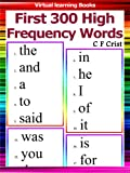 Flash Cards: First 300 High Frequency Words (Phonic Ebooks: Learn To Read (Learning To Read Flash Cards For Children)) (English Edition)