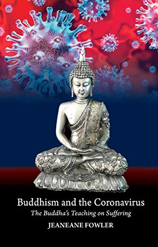 Buddhism and the Coronavirus: The Buddha's Teaching on Suffering (Sussex Library of Religous Beliefs and P)
