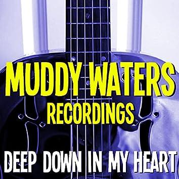 Deep Down In My Heart Muddy Waters Recordings
