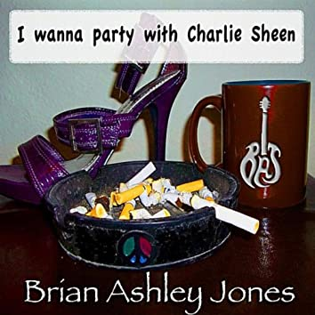 I Wanna Party With Charlie Sheen