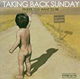 Where You Want to Be von Taking Back Sunday