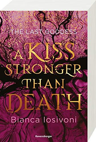 The Last Goddess, Band 2: A Kiss Stronger Than Death (The Last Goddess, 2)
