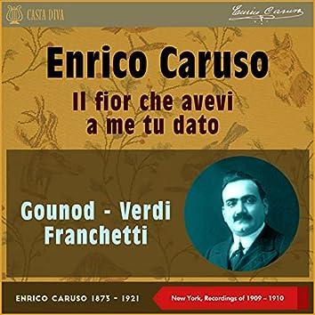 Il Fior Che Avevi a Me Tu Dato (New York, Recordings of 1909 & 1910)