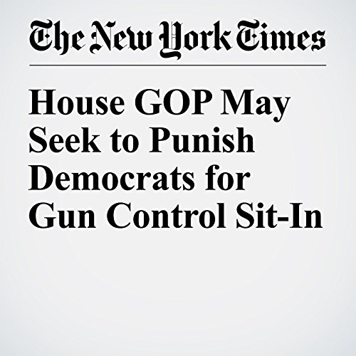 House GOP May Seek to Punish Democrats for Gun Control Sit-In cover art
