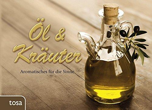 Öl & Kräuter: Aromatisches für die Sinne