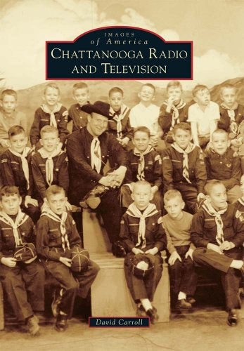 Compare Textbook Prices for Chattanooga Radio and Television Images of America Illustrated Edition ISBN 9780738586854 by Carroll, David