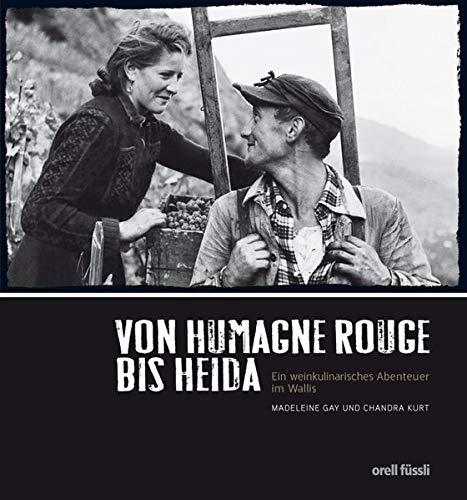 Von Humagne Rouge bis Heida - Ein weinkulinarisches Abenteuer im Wallis