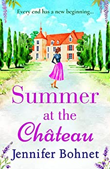 Summer at the Château: The perfect escapist read for 2021 from bestseller Jennifer Bohnet (English Edition) por [Jennifer Bohnet]