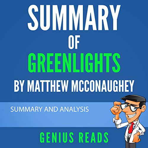 Summary of Greenlights by Matthew McConaughey Audiobook By Genius Reads cover art